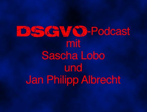 Sascha Lobo, Jan Philipp Albrecht und die DSGVO